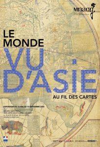 Affiche de l'exposition Le monde vu d'Asie - Au fil des cartes - Musée National d'Arts Asiatiques - Guimet - Paris 2018